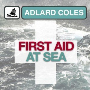 First Aid At Sea guide to emergency first aid for all seafarers by Adlard Coles